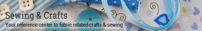 Sewing and Crafts: Your reference to fabric related crafts & sewing