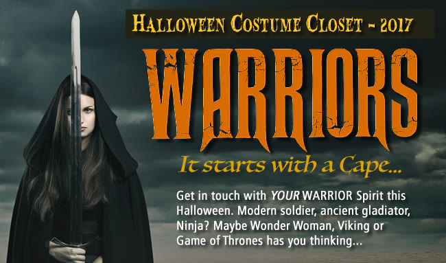 FabrickLink's Halloween Costume Closet is spilling over with great ideas! Halloween Costume Closet 2017: WARRIORS, It all starts with a Cape. Get in touch with Your Warrior Spirit this Halloween. Modern soldier, ancient gladiator, Ninja? Maybe Wonder Woman, Viking or Game of Thrones has you thinking...